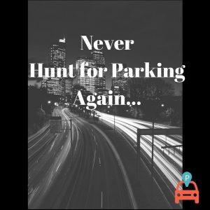 never hunt for parking