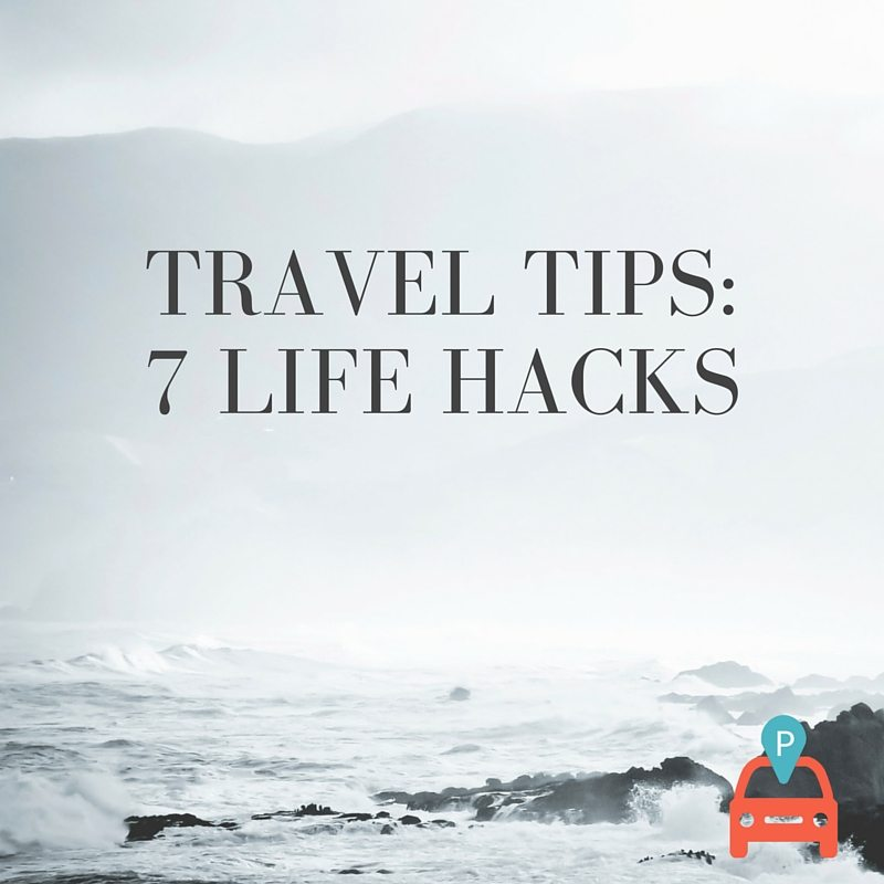 Parking, Driving and Travel: 7 Life Hacks