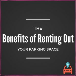 Benefits-of-Renting-Out-300x300 The Benefits of Renting Out Your Parking Space