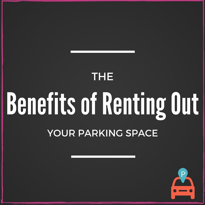 ParqEx: The Benefits of Renting Out Your Parking Space