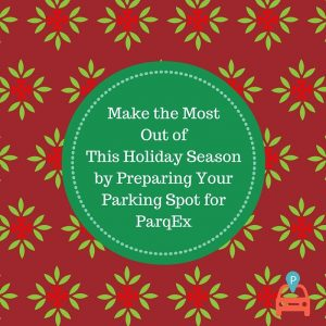 Make-the-Most-300x300 Make the Most Out of This Holiday Season by Preparing Your Parking Spot for ParqEx