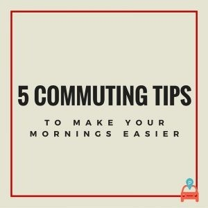 ParqEx: 5 Commuting Tips to Make Your Mornings Easier