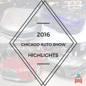 ParqEx: Highlights of the 2016 Chicago Auto Show this Past Week