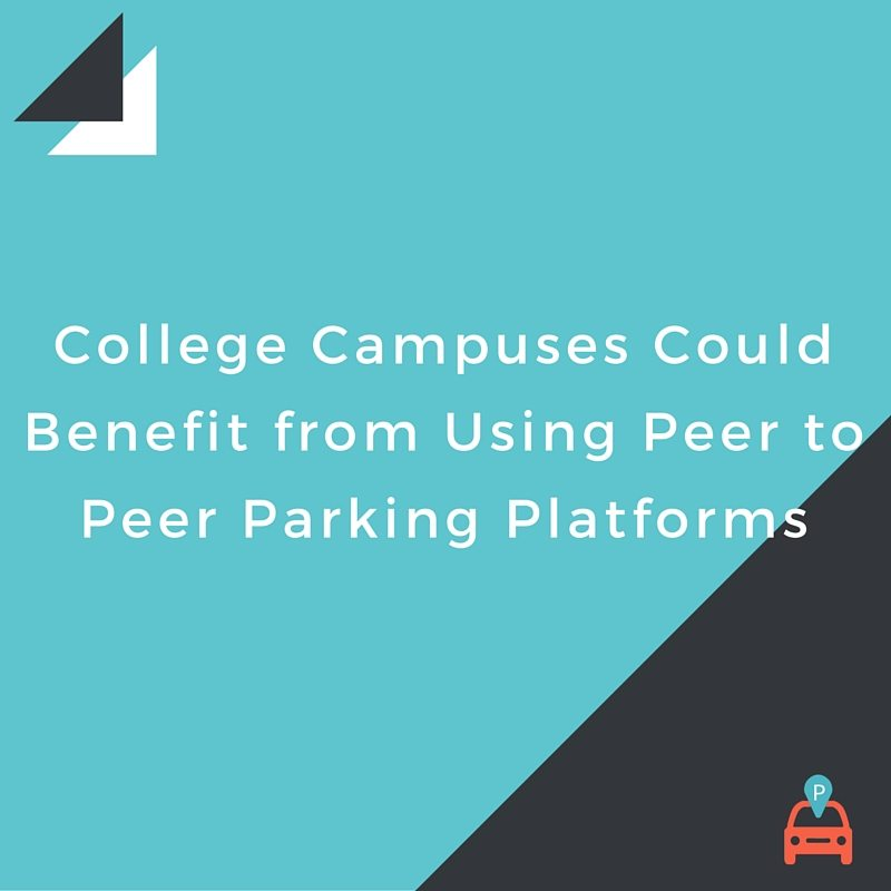 ParqEx: College Campuses Could Benefit from Using Peer to Peer Parking Platforms