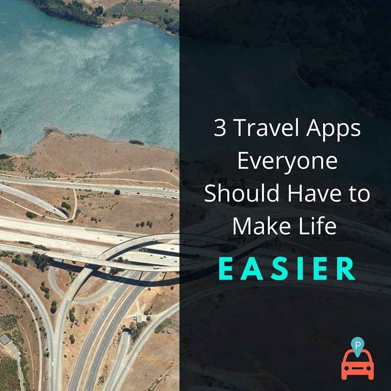 ParqEx: 3 Top Travel Apps Everyone Should Have to Make Life Easier