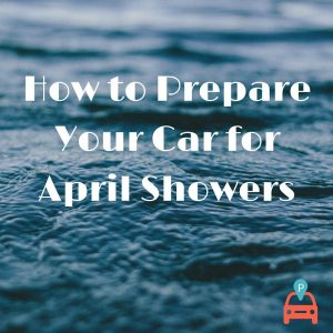 ParqEx: How to Prepare Your Car for April Showers