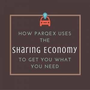 How ParqEx Uses the Sharing Economy to Get You What You Need
