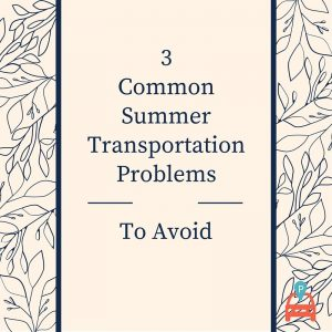 ParqEx: 3 Common Summer Transportation Problems to Avoid