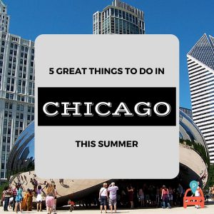 ParqEx: 5 Great Things To Do in Chicago This Summer
