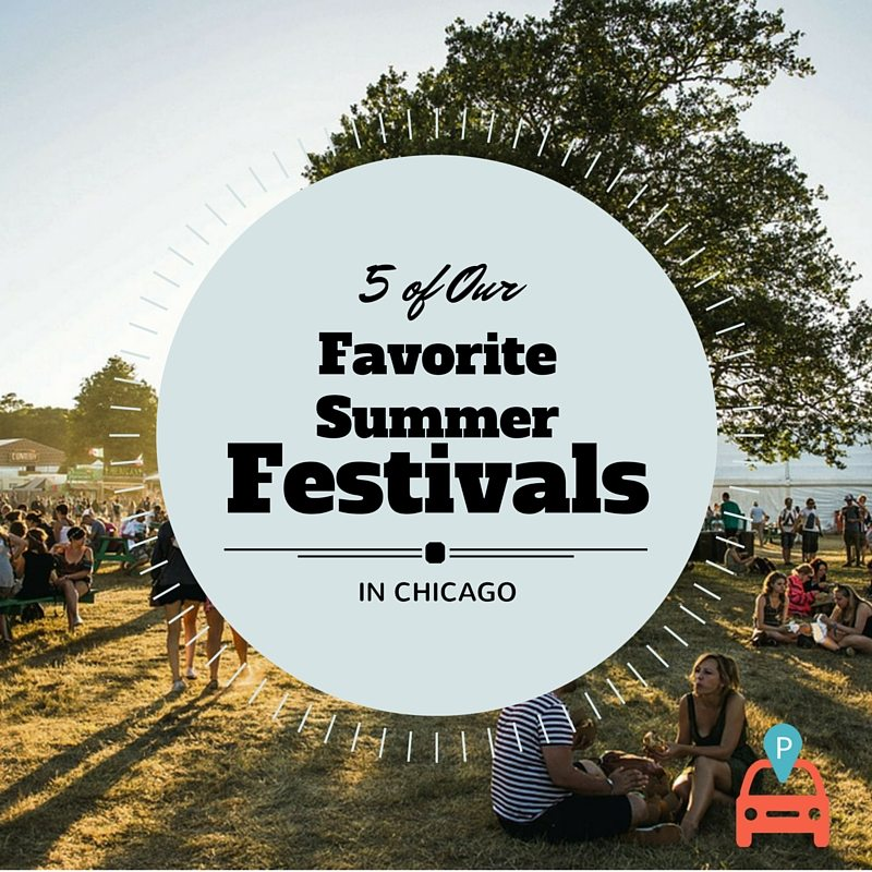 ParqEx: 5 of Our Favorite Chicago Summer Festivals