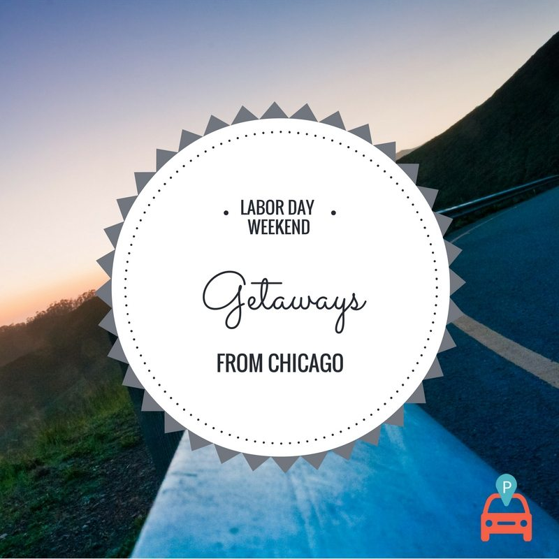 ParqEx: Labor Day Weekend Getaways from Chicago