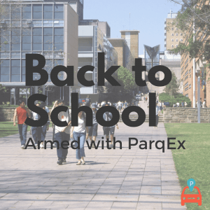 Back to school, armed with ParqEx