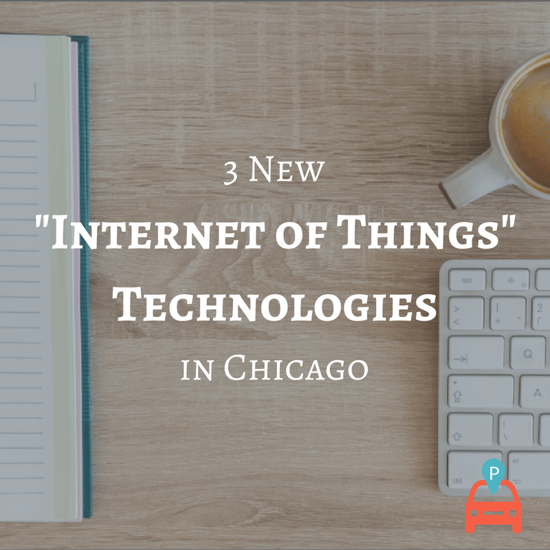 """ParqEx: ParqEx: 3 New """"Internet of Things"""" Technologies in Chicago"""