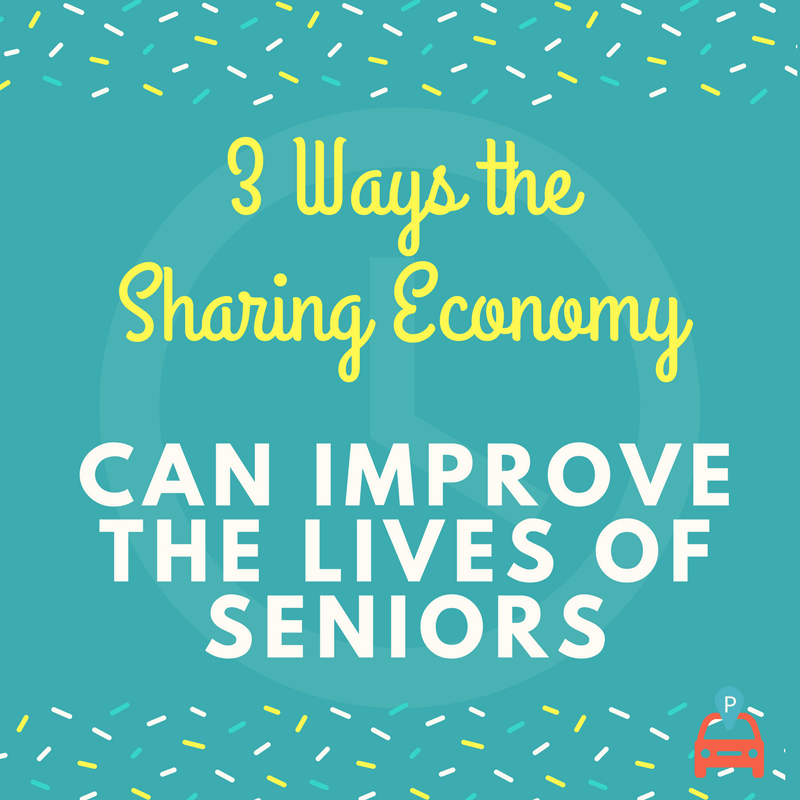 ParqEx: 3 Ways the Sharing Economy Can Improve the Lives of Seniors
