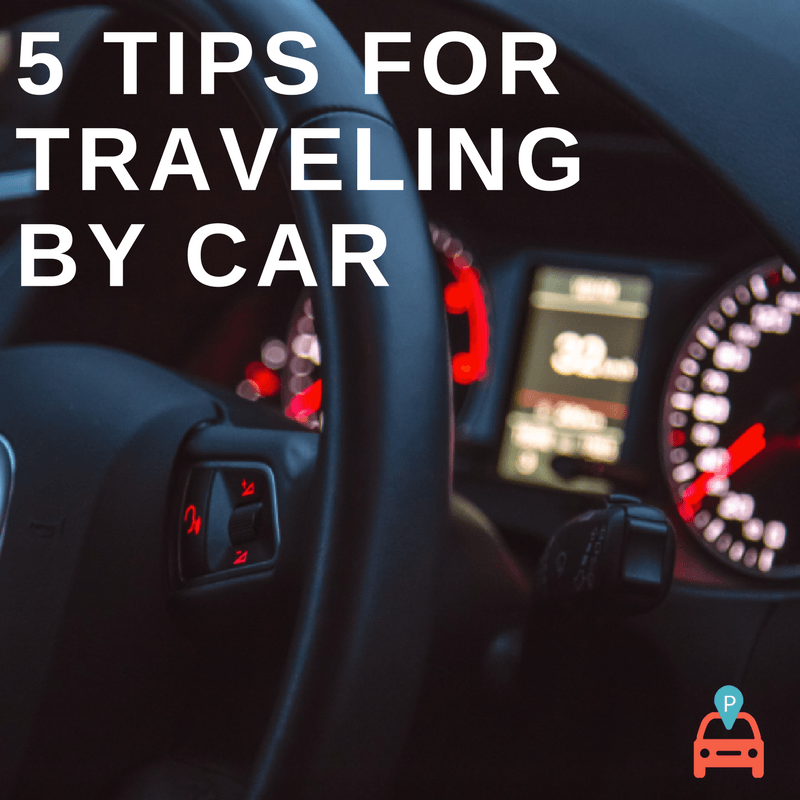 ParqEx: 5 Tips For Traveling By Car