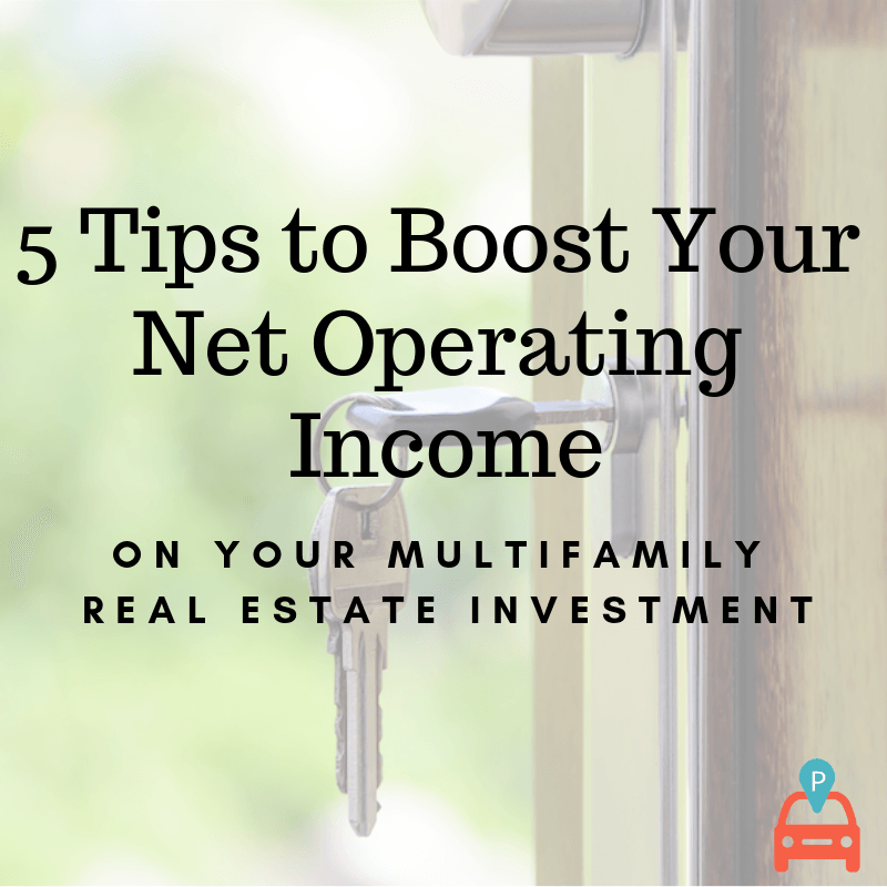 5 Tips to Boost Your Net Operating Income on Your Multi-family Real Estate Investment