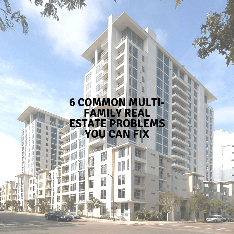 6 Common Multi Family Real Estate Problems You Can Fix