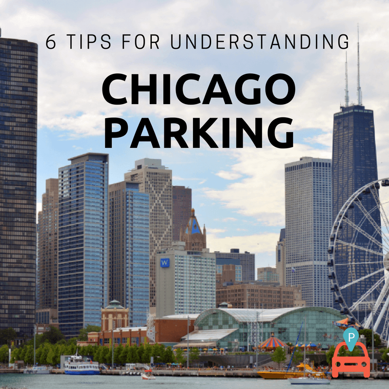 6 Tips For Understanding Chicago Parking & Everything You