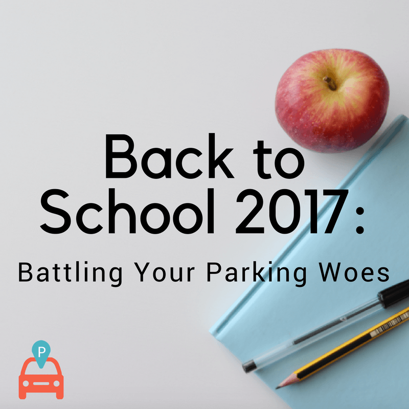 Back to School 2017 Battling Your Parking Woes