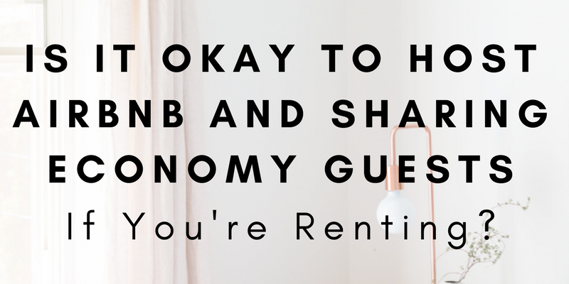Is It Okay to Host Airbnb and Sharing Economy Guests If You're Renting?