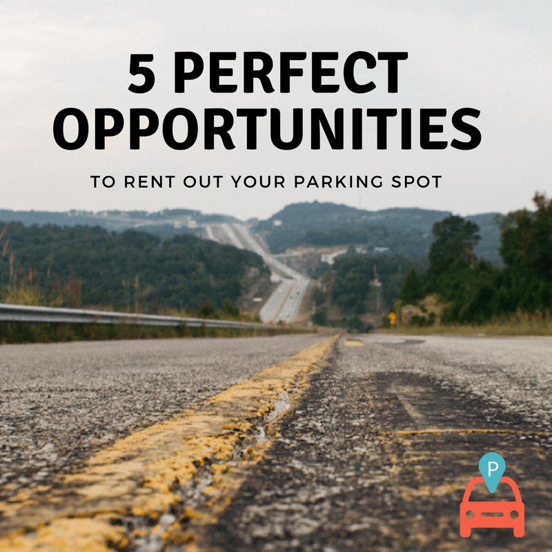 5 Perfect Opportunities To Rent Out Your Parking Spot