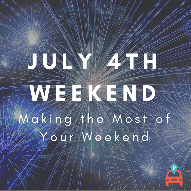 ParqEx - July 4th Weekend - Making the Most of Your Weekend in Chicago