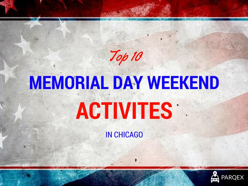Top 10 memorial day weekend activities in chicago 2017 for Memorial day weekend ideas