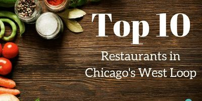 What Are The Top 10 Restaurants In Chicago S West Loop
